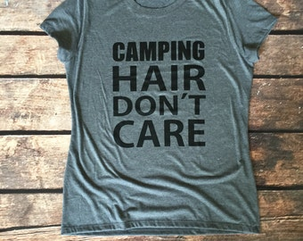 Camping Hair Don't Care Women's Tee - Camping Shirt - Camp Shirt