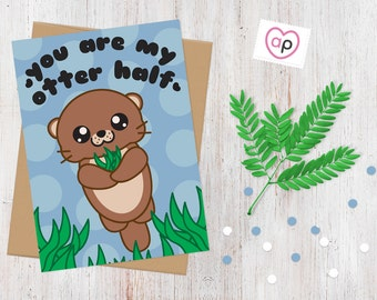 You Are My Otter Half Pun Card | 100% Recycled Card | Kawaii | Cute Otter | Anniversary Card | Birthday Card | Friendship Card | Love Card