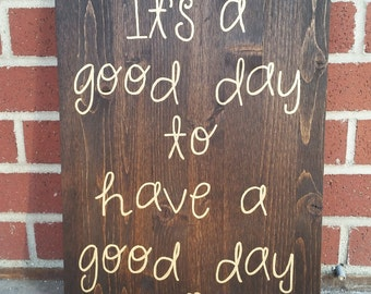 It's a good day to have a good day - hand painted sign