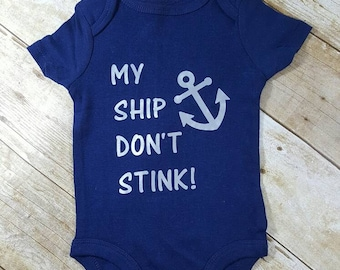 My Ship don't stink Nautical baby bodysuit Funny baby bodysuit Baby Gift
