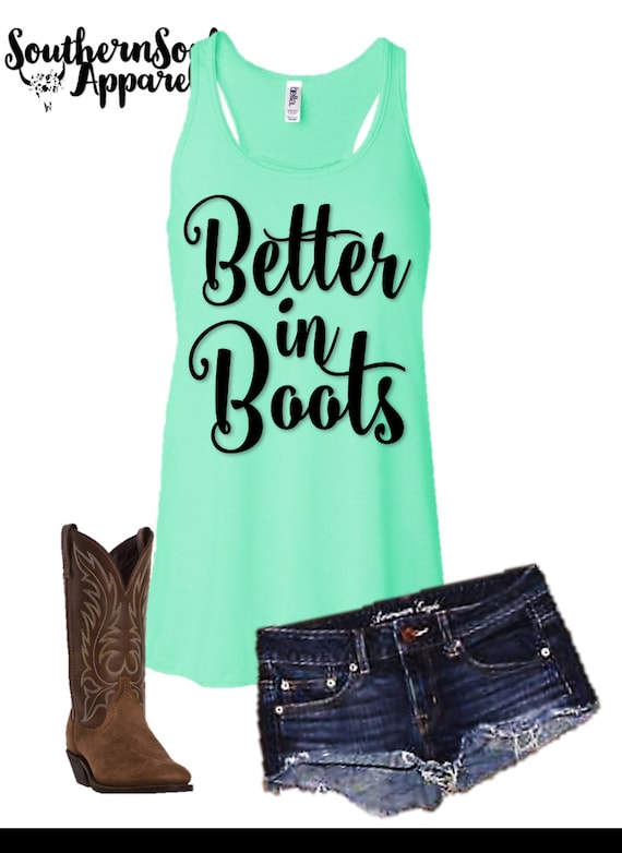 Better In Boots Flowy Racer Back Tank, Country Tank Top, Southern Tank Top, Workout Tank Top