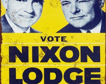 1960 Vote Nixon and Lodge Vintage Look Reproduction Metal Sign