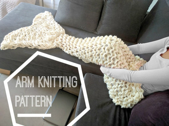 Arm Knitting Tutorial Pdf : Arm knit mermaid tail blanket pattern adult