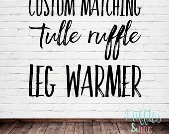 Add On - Custom Matching Tulle Ruffle Leg Warmer