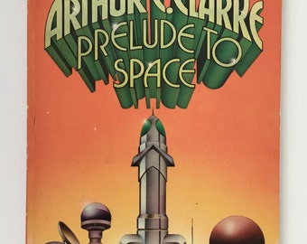 Science Fiction Paperback, Prelude to Space, Arthur C Clarke, Vintage Sci Fi Book, 1960s Prometheus, Earth's Spaceship