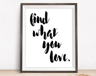 Typography Wall Art, Motivational Poster, Find What You Love, Inspirational Print, Printable Wall Art, Home Decor Wall Art