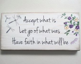 "Accept What Is - Custom Wood Sign Quote Wall Decor. ""Accept What Is, Let Go Of What Was, Have Faith In What Will Be"". Cottage Chic Sign."