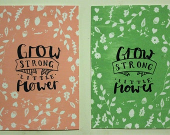 Grow Strong Little Flower screenprint