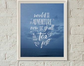 Peter Pan 'Would you like an adventure now, or shall we have our tea first?' - Instant Download Plus BONUS