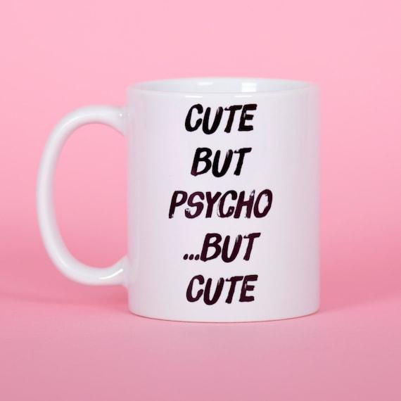 Cute but psycho...but cute mug - Funny mug - Rude mug - Mug cup 4P092