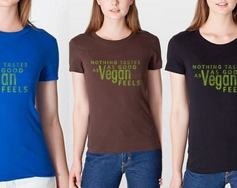 Nothing tastes as good as vegan feels vegan ladies shirt - vegan shirt, vegan clothing, vegan apparel