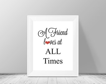 A Friend Loves at all Times, Proverbs 17:17, Scripture Art Print, Wall Decor, Home Decor, Family Quote, Bible Verse Print, Bible Quote