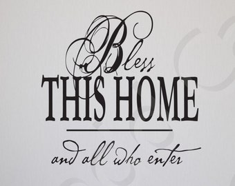 Bless This Home And All Who Enter Vinyl Wall Decal Quote