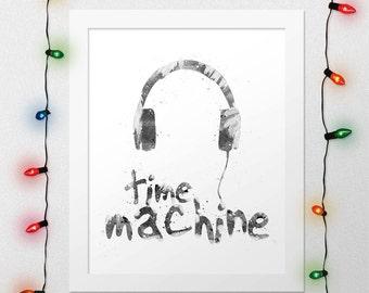 MUSIC QUOTE PRINT, Time Machine, Typography, Inspirational, Inspiration Quote, Teen Quote, Music Quote, Watercolor, Nursery, Digital Print