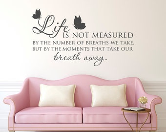 Inspirational Wall Decal Quote- Family Wall Decal- Life Is Not Measured Wall Decal Vinyl Lettering- Family Wall Vinyl Quotes Home Decor 068