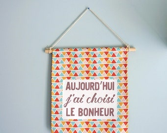 """Pennant """"Today I chose happiness"""", wall decoration"""