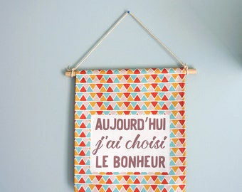 """Banner """"Today I chose happiness"""", wall decoration"""