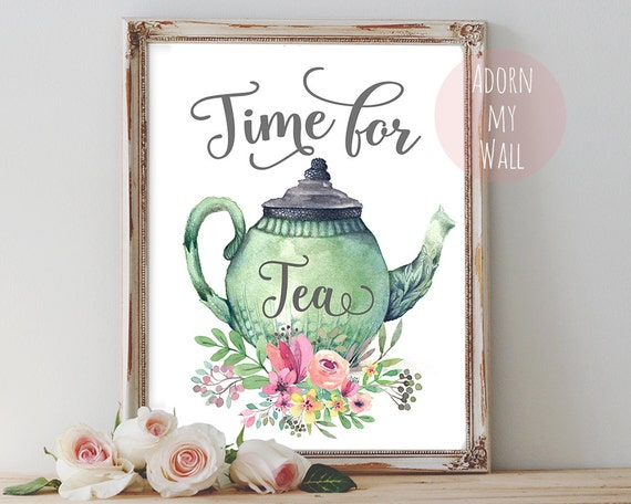 Time For Tea But First Tea Kitchen Decor Tea By Adornmywall