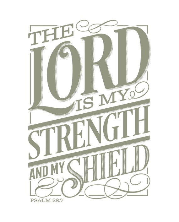 The Lord is my Strength & My Shield