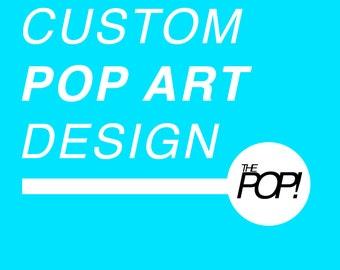 Custom Pop Art Design