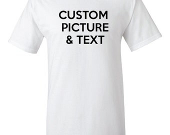 Custom Shirt. Custom Photograph and Text T-Shirt. Design your own Shirt. Custom Tshirt. Custom Tee. Full Custom Shirt. Custom Clothing.