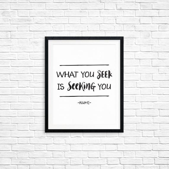 Printable Art, Inspirational Quote, What You Seek is Seeking You -Rumi, Motivational Print, Typography Quote, Art Prints, Quote Printables