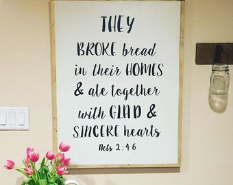 They Broke Bread in their Homes Wood Sign | Farmhouse Decor | Fixer Upper Style