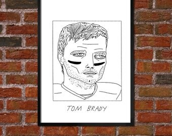 Badly Drawn Tom Brady - New England Patriots - Print Poster - *** BUY 4, GET A 5th FREE***