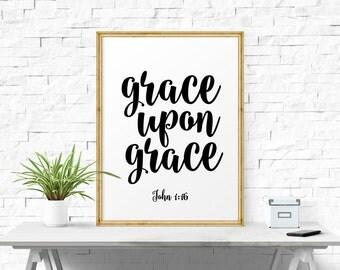 Printable Art, Grace Upon Grace - John 1:16, Wall Art, Printable Bible Verse, Calligraphy Print, Typographic Print, Poster