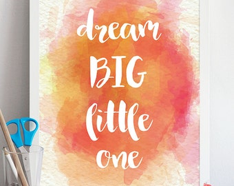 Dream Big Little One - Nursery Art Printable, Baby shower gift, Baby, Nursery Decor, Printable Nursery Wall Art, Baby Room, watercolor