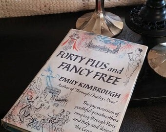 1954 Forty Plus and Fancy Free by Emily Kimbough Hardcover Book