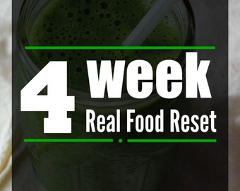 4 Week Real Food Reset includes recipes, meal plans and shopping lists. (Diet Plan/Cleanse/Reboot/Healthy Eating/Clean Eating/Paleo)