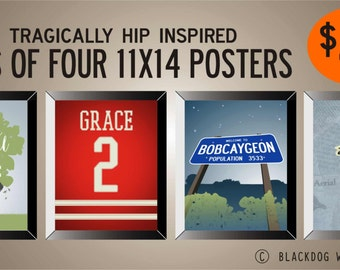 Series Of 4 | TRAGICALLY HIP Inspired | 11 x 14 Posters | Special Price | Limited Time