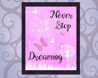 Inspirational Printable, Digital Art, Wall Art, Never Stop Dreaming Digital Print, Home Decor, Poster Art, 8x10 INSTANT DOWNLOAD