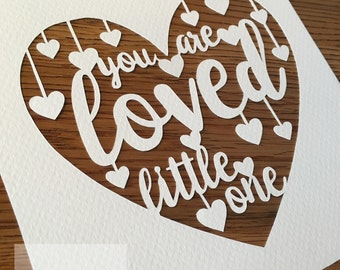 You are loved little one - Commercial use paper cutting template
