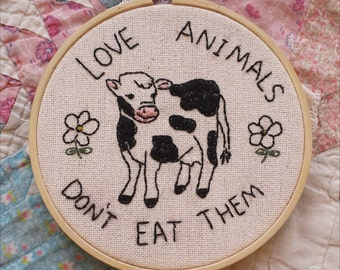 Love Animals Don't Eat Them Vegetarian Vegan Embroidery