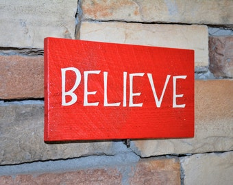 Believe wood sign. Its begining to look alot like Christmas!