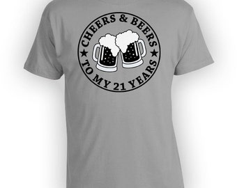 Funny Birthday Shirt 21st Birthday Gift Ideas Bday T Shirt Birthday Present Cheers And Beers To My 21 Years Old Mens Ladies Tee - BG02