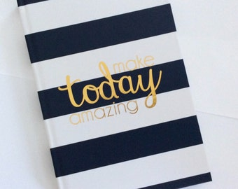 """hard cover journal """"Make today amazing"""" notebook planner gold foil nautical  8 1/2x5 3/4 writing travel book unique gifts inspirational"""