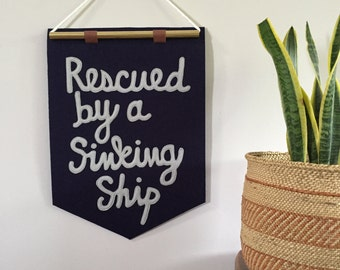Rescued by a Sinking Ship Banner
