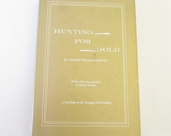 Vintage Gold Rush, Hunting for Gold, Major William Downie, 1971, Original 1893