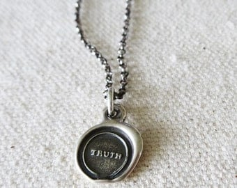 Truth - Wax Seal Necklace, Truth Necklace made from an antique Wax seal - Truth Affirmation - Silver Wax Seal Jewelry - 324