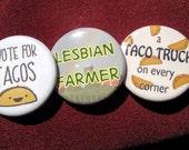 Set of 3 pop culture/current event buttons tacos lesbian farmers