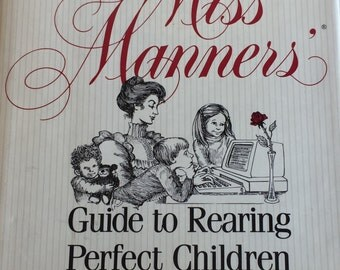 Miss Manners Guide to Rearing Perfect Children - Judith Martin - 1984 - Humorous Book