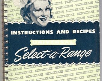 Rare Circa 1940s Owner's Manual / Instruction Book / Recipe Book / Cookbook for Universal Select-A-Range - Retro Graphics, Recipes, 100+ pgs