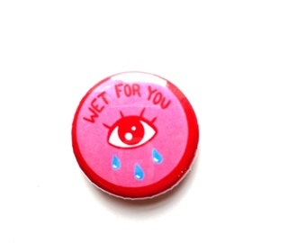 Wet For You pink Pinback button