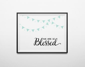 DIY Robin's Egg Blue We Are So Blessed Printable Word Art 8x10 - Typography - Religious - Cursive - Flags - Instant Download