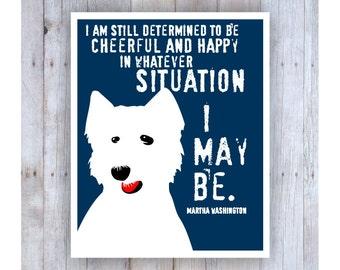 West Highland Terrier, Westie Dog, Westie Art, Westie Gifts, Westie Print, Motivational Quote, Famous Quote, Martha Washington, Dog Decor