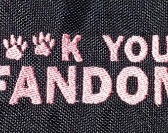 FUCK YOUR FANDOM Furry fandom pride embroidered canvas jacket patch