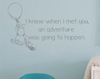 winnie the pooh wall decal quotei knew when i met you an adventure